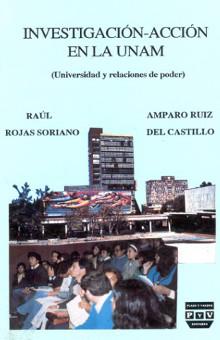 Investigación-acción en la UNAM - Raúl Rojas Soriano