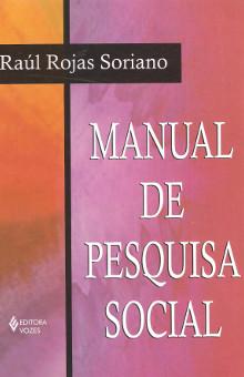 Raúl Rojas Soriano - Manual de pesquisa social