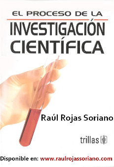 Raúl Rojas Soriano - , El proceso de la investigación científica