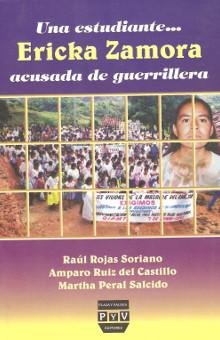 Raúl Rojas Soriano - Una estudiante... Ericka Zamora acusada de guerrillera