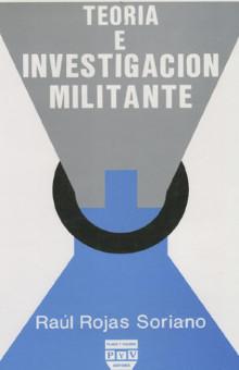 portada libro Teoría e investigación militante raúl rojas soriano