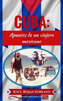 Raúl Rojas Soriano Cuba: apuntes de un viajero mexicano