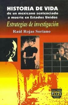 Historia de vida de un mexicano sentenciado a muerte en Estados Unidos - Raúl Rojas Soriano