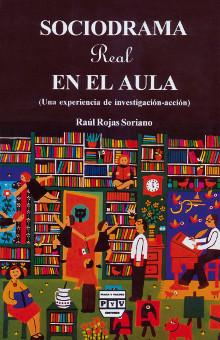 Raúl Rojas Soriano - Sociodrama real en el aula