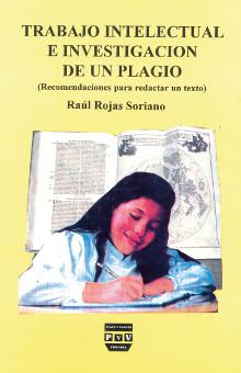 Raúl Rojas Soriano - Trabajo intelectual e investigación de un plagio