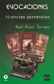 Raúl Rojas Soriano - Evocaciones. Vivencias personales